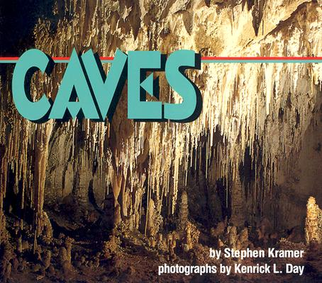 Caves By Kramer, Stephen P.