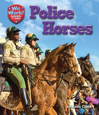 Police Horses By Clark, Katie